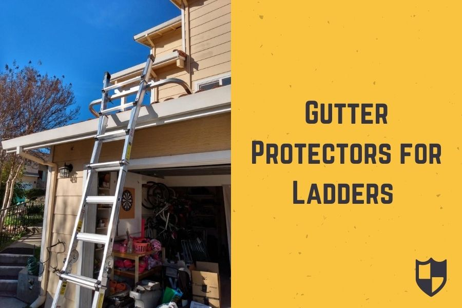 Best Gutter Protectors for Ladders in 2020 – Guide & Reviews