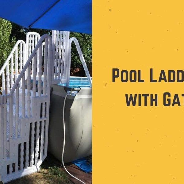 Top 5 Best Pool Ladders with Gate in 2021 - Ultimate Guide