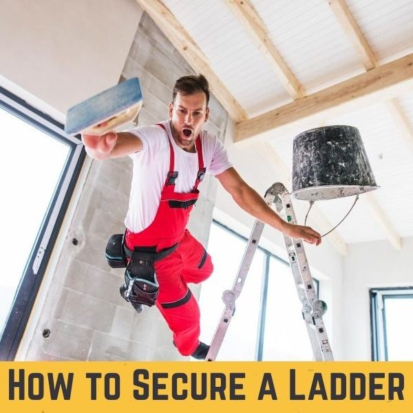 How to Secure a Ladder?