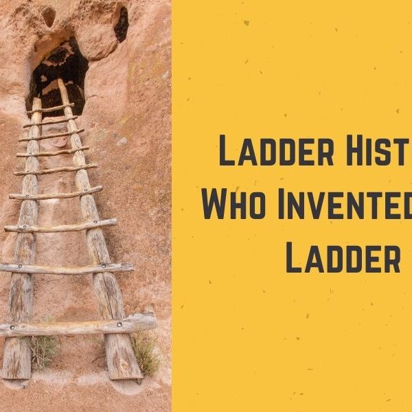 Ladder History: Who Invented the Ladder