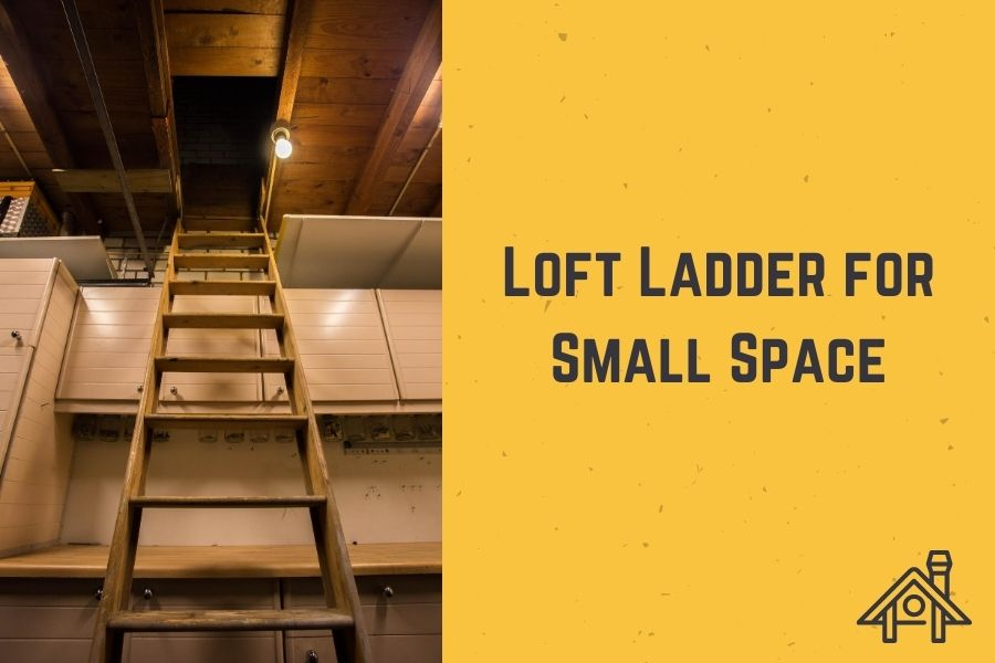 Top 5 Best Loft Ladders for Small Spaces in 2020 – Ultimate Guide