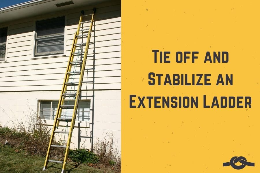 tie off and stabilize an extension ladder